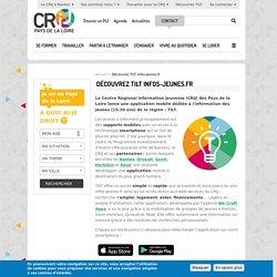 Découvrez TILT infos-jeunes.fr - CRIJ Pays-de-la-Loire