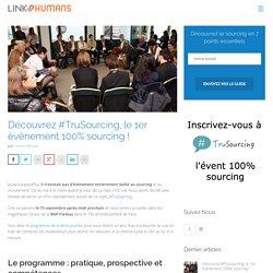 Découvrez #TruSourcing, le 1er évènement 100% sourcing !