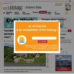 TourisBot : et si vous découvriez le patrimoine français en discutant avec un robot