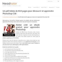 Un pdf Adobe de 814 pages pour découvrir et apprendre Photoshop CS6