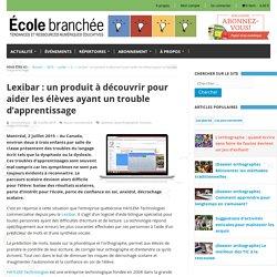 Lexibar : un produit à découvrir pour aider les élèves ayant un trouble d'apprentissage