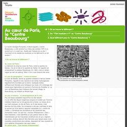 Découvrir l'Architecture du Centre Pompidou - Au coeur de Paris, le Centre Pompidou - Où se trouve le bâtiment ?