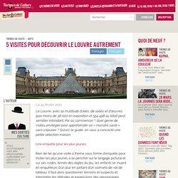 5 visites pour découvrir le Louvre autrement — Tartines de Culture