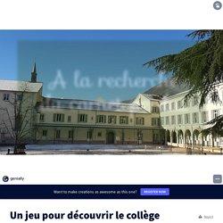 Un jeu pour découvrir le collège by BARRY-P. Adeline on Genially