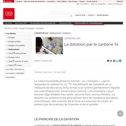 Découvrir & Comprendre - La datation par le carbone 14