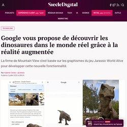 Google vous propose de découvrir les dinosaures dans le monde réel grâce à la réalité augmentée