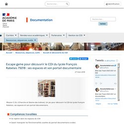 Escape game pour découvrir le CDI du lycée François Rabelais 75018 : ses espaces et son portail documentaire