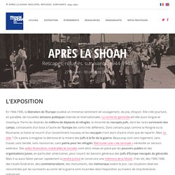 """Découvrir l'exposition """"Apres la Shoah"""" - du 27 janvier au 30 octobre 2016"""