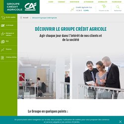 Découvrir le groupe Crédit Agricole