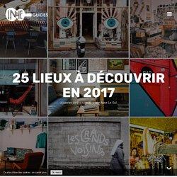 25 lieux à découvrir en 2017 - Indie Guides Magazine