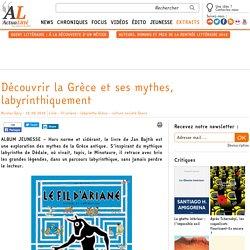 Découvrir la Grèce et ses mythes, labyrinthiquement