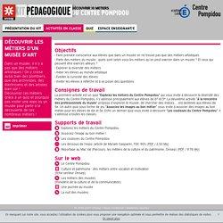 Découvrir les métiers d'un musée d'art - Kit pédagogique : découvrir 10 métiers du Centre Pompidou - Onisep