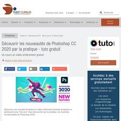 Découvrir les nouveautés de Photoshop CC 2020 par la pratique - tuto gratuit - Thot Cursus