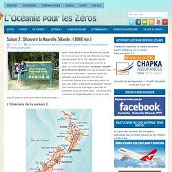 Saison 2 : Découvrir la Nouvelle Zélande : ( 8000 km )