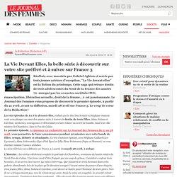 La Vie Devant Elles, la belle série à découvrir sur votre site préféré et à suivre sur France 3 - Journal des Femmes