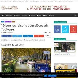10 bonnes raisons pour découvrir Toulouse