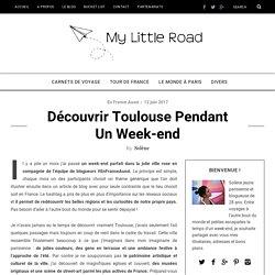 Découvrir Toulouse pendant un week-end