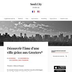 Découvrir l'âme d'une ville grâce aux Greeters* - Soul.City
