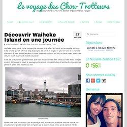 Découvrir Waiheke Island en une journée