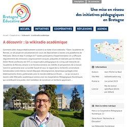 A découvrir : la wikiradio académique - Bretagne Éducative