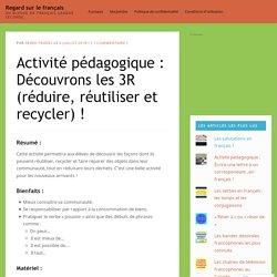 Activité pédagogique : Découvrons les 3R (réduire, réutiliser et recycler) !