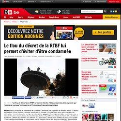 Le flou du décret de la RTBF lui permet d'éviter d'être condamnée