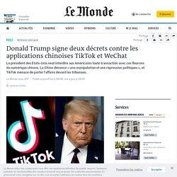 Donald Trump signe deux décrets contre les applications chinoises TikTok et WeChat