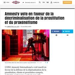 Amnesty vote en faveur de la décriminalisation de la prostitution et du proxénétisme