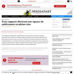 Trois rapports décrivent une Agence du médicament en pleine crise