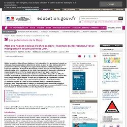 Atlas des risques sociaux d'échec scolaire : l'exemple du décrochage, France métropolitaine et Dom (données 2011)