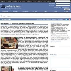 Décrochage : La recherche pointe du doigt l'Ecole