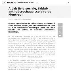 A Lab Briq sociale, fablab anti-décrochage scolaire de Montreuil