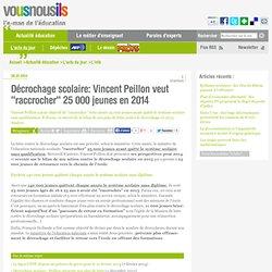 Décrochage scolaire: Vincent Peillon veut «raccrocher» 25 000 jeunes en 2014
