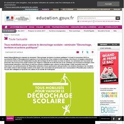 """Tous mobilisés pour vaincre le décrochage scolaire : séminaire """"Décrochage, territoire et actions publiques"""""""