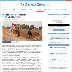 Ebomaf décroche le chantier Comé-Lokossa-Dogbo