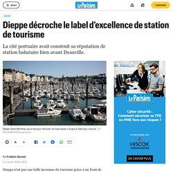 Dieppe décroche le label d'excellence de station de tourisme - Le Parisien - Frédéric Durand - 3 janvier 2020