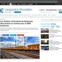 Les Ateliers d'Occitanie de Narbonne décrochent un contrat avec le RER londonien - France 3 Languedoc-Roussillon
