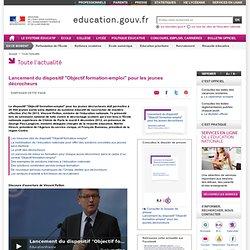 """Lancement du dispositif """"Objectif formation-emploi"""" pour les jeunes décrocheurs"""