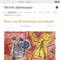 Pour une décroissance sécuritaire, par Laurent Bonelli (Le Monde diplomatique, mai 2017)