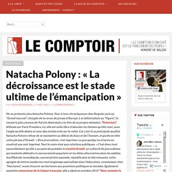 Natacha Polony : «La décroissance est le stade ultime de l'émancipation» – Le Comptoir