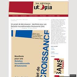 Un projet de décroissance – Manifeste pour une Dotation Inconditionnelle d'Autonomie (DIA)