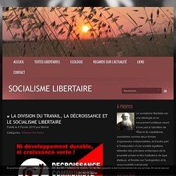 ★ La division du travail, la décroissance et le socialisme libertaire - Socialisme Libertaire