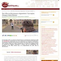 Des villes en décroissance stigmatisées ? Les enjeux d'image à Saint-Étienne