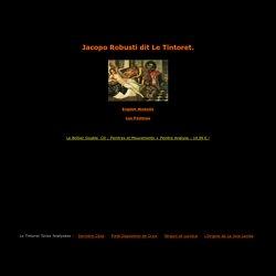 Le Tintoret,analyse,décryptage,décodage du style,des oeuvres,des toiles et tableaux,biographie,sa vie,son évolution.