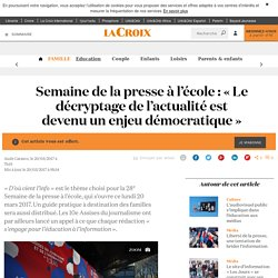 Semaine de la presse à l'école : « Le décryptage de l'actualité est devenu un enjeu démocratique » - La Croix