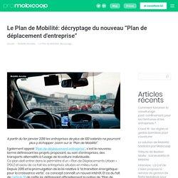 """Le Plan de Mobilité: décryptage du nouveau """"Plan de déplacement d'entreprise"""""""
