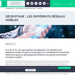Décryptage : les différents réseaux mobiles - Fédération Française des Télécoms