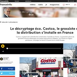 Le décryptage éco. Costco, le grossiste de la distribution s'installe en France