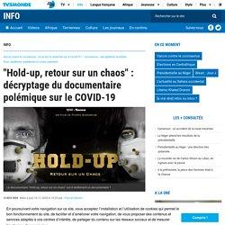 """""""Hold-up, retour sur un chaos"""" : décryptage du documentaire polémique sur le COVID-19"""