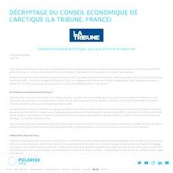Décryptage du Conseil Economique de l'Arctique (La Tribune, France) — POLARISK Group